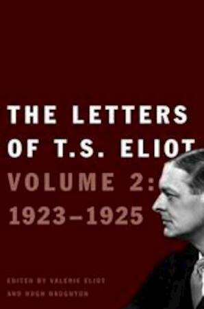 The Letters of T. S. Eliot - T. S. Eliot, Valerie [editor] Eliot, Hugh [editor] Haughton