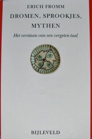 Dromen, sprookjes, mythen - Erich Fromm