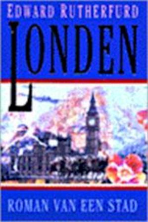 Londen - Edward Rutherfurd, Servaas Amp; Goddijn