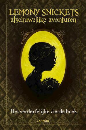 Lemony Snickets afschuwelijke avonturen - Het verderfelijke vierde boek - Lemony Snicket