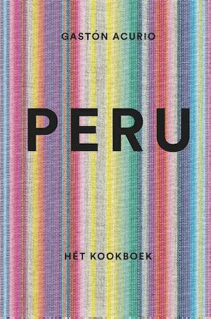 Peru - Hét kookboek - Gastón Acurio