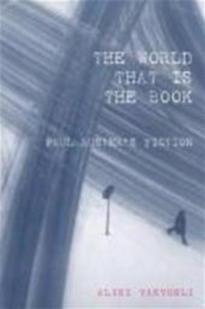 The World that is the Book. Paul Auster's Fiction - Aliki Varvogli