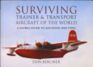 Surviving Trainer and Transport Aircraft of the World - Don Berliner
