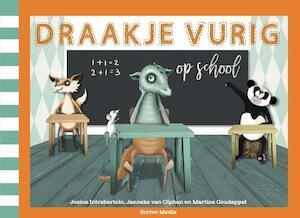 Draakje Vurig op school - Josina Intrabartolo, Janneke van Olphen