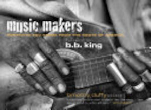 Music Makers - Timothy Duffy, B.B. (Foreword) King