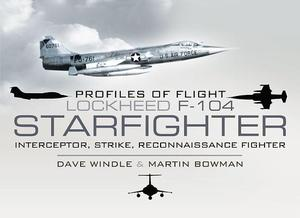 Lockheed F-104 Starfighter - Dave Windle, Martin Bowman
