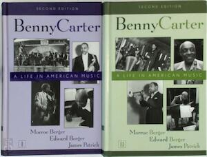 Benny Carter : A Life in American Music - Morroe Berger, Edward Berger, James Patrick