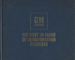 General Motors, the first 75 years of transportation products - General Motors Corporation, Princeton Institute for Historic Research