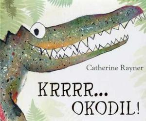Krrrr... okodil! - Catherine Rayner