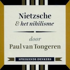 Nietzsche & het nihilisme - Paul van Tongeren