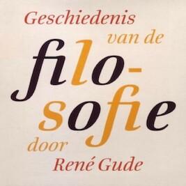 Geschiedenis van de filosofie - René Gude