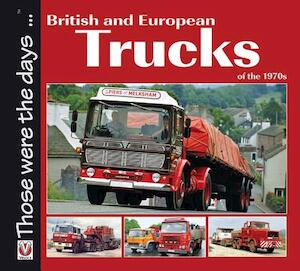 British and European Trucks of the 1970s - Colin Peck