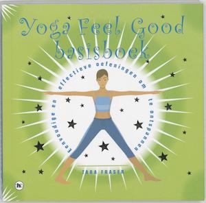 Yoga feel good basisboek - Tara Fraser
