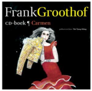 Frank Groothof / Carmen /- CD-boek - Frank Groothof