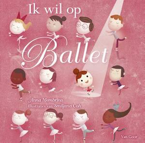 Ik wil op ballet - Anna Membrino