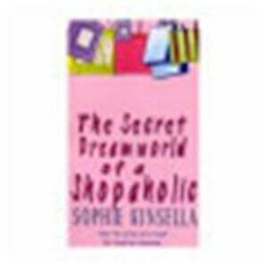 the secret dreamworld of a shoapholic Sophie kinsella shopaholic in general & literary fiction books, the secret dreamworld of a shopaholic in other fiction books , the secret dreamworld of a shopaholic in general & literary fiction books.