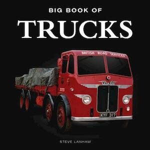 Big Book of Trucks - Steve Lanham