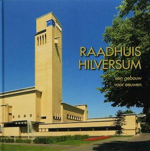 Raadhuis Hilversum - Arie den Dikken, Max Cramer