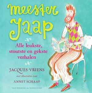 Meester Jaap - alle leukste, stoutste en gekste verhalen - Jacques Vriens