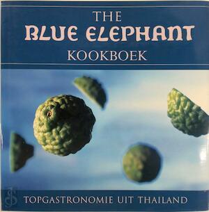 The Blue Elephant kookboek - John Hellon, Tony Le Duc, Filip Verheyden, Karla Groen