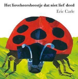 Het lieveheersbeestje dat niet lief deed - Eric Carle