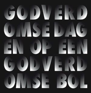 Godverdomse dagen op een godverdomse bol - Dimitri Verhulst, Corrie van Binsbergen