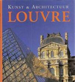 Kunst & architectuur Louvre - Gabriele Bartz, Eberhard König, Barbo Garenfeld, Elsowina Ruitenberg