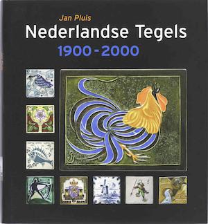 Nederlandse tegels 1900-2000 - Jan Pluis