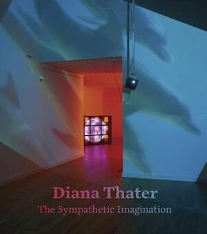 Diana Thater - The Sympathetic Imagination - Diana Thater