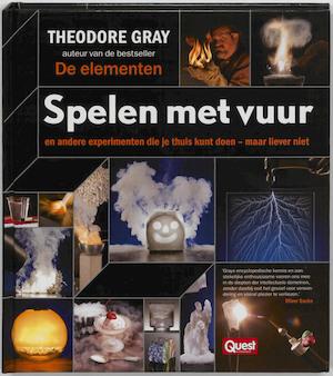 Spelen met vuur - Theodore Gray