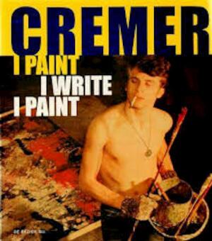 I paint I Write I Paint - J. Cremer