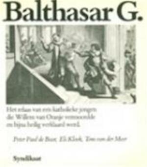 Balthasar G. - Peter Paul de Baar, Els Kloek, Tom van Der Meer