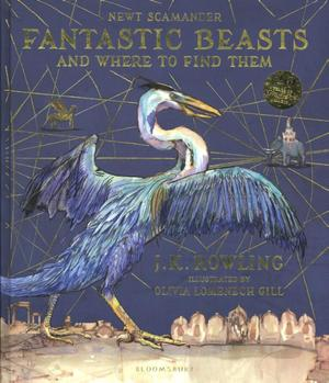 Fantastic Beasts and Where to Find Them/Illustr. Ed. - Joanne K. Rowling