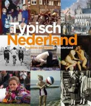 Typisch Nederland - Johan de Bruijn, Cor van der Heijden, Stijn Reijnders, Ineke ( redactie) Strouken