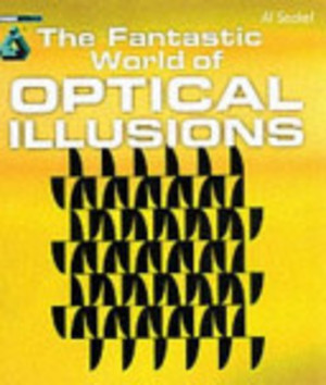 The Fantastic World of Optical Illusions - Al Seckel