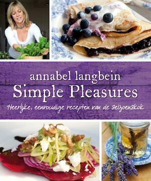 Simple pleasures - Annabel Langbein