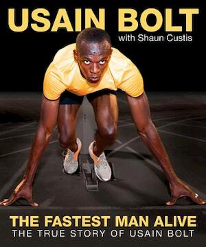 The Fastest Man Alive - Usain Bolt