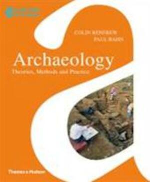 Archaeology theories methods and practice 6th edition