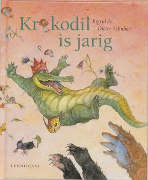 Krokodil is jarig - Ingrid Schubert, Dieter Schubert