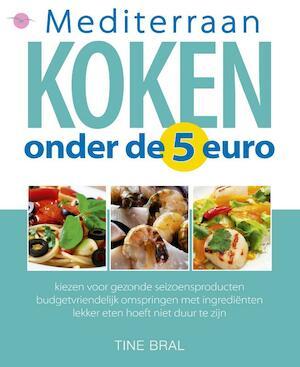 Mediterraan koken onder de 5 euro - Tine Bral
