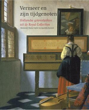 Vermeer en zijn tijdgenoten - Desmond Shawe-Taylor, Quentin Buvelot