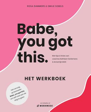 Babe, you got this. Het werkboek - Emilie Sobels, Rosa Dammers