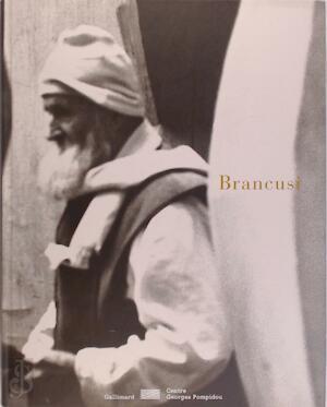 Constantin Brancusi, 1876-1957 - Margit Rowell