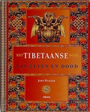 Het Tibetaanse boek van leven en dood - John Peacock, Jonas de Vries, Jos Noorman, Textcase