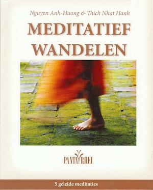 Meditatief wandelen - Thich Nhat Hanh, Nguyen Anh-Huong
