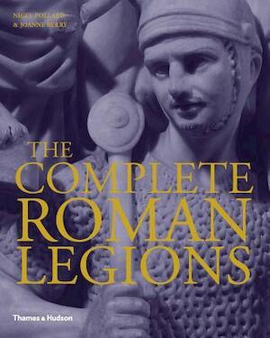 The Complete Roman Legions - Nigel Pollard, Joanne Berry