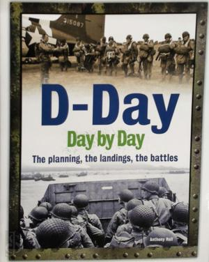 D-Day Day by Day - Anthony Hall