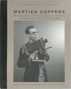 Martien Coppens - Van dorpsjongen tot stadsmens - J.E. Coppens van de Rijt, J.G.M. Coppens, A. . Thelen