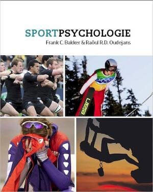 Sportpsychologie - Frank Bakker, Raôul Oudejans
