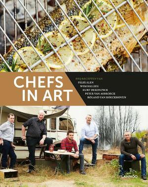 Chefs in art - Felix Alen, Roland Van Koeckhoven, Peter Van Asbroeck, Wim Ballieu, Kurt Dekoninck, Hilde Smeesters